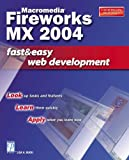 Macromedia Fireworks MX 2004: Fast and Easy Web Development (Fast & Easy Web Development) Lisa A. Bucki