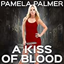 A Kiss of Blood: A Vamp City Novel (       UNABRIDGED) by Pamela Palmer Narrated by Rebecca Estrella