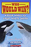 img - for Who Would Win? Killer Whale vs. Great White Shark book / textbook / text book