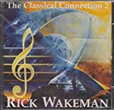Classical Connection 2 by Wakeman, Rick (1995-05-16)