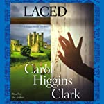 Laced: A Regan Reilly Mystery (       ABRIDGED) by Carol Higgins Clark Narrated by Carol Higgins Clark
