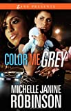 img - for Color Me Grey (Zane Presents) book / textbook / text book