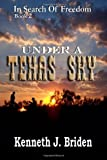 img - for Under A Texas Sky (In Search Of Freedom, Book 2) book / textbook / text book