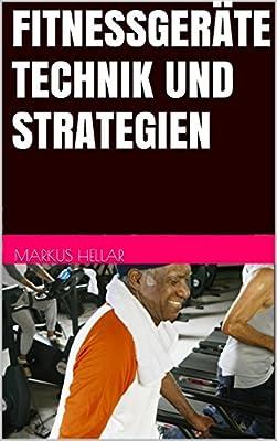 Fitnessgeräte Technik und Strategien