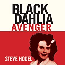 Black Dahlia Avenger: The True Story (       UNABRIDGED) by Steve Hodel Narrated by Kevin Pierce