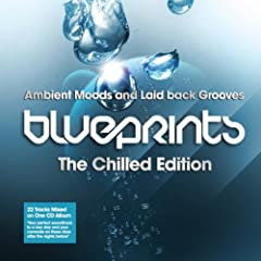 Blueprints - The Chilled Edition (Ambient Moods And Laid Back Grooves)