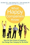 img - for What Happy Companies Know: How the New Science of Happiness Can Change Your Company for the Better book / textbook / text book