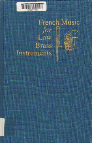 French Music for Low Brass Instruments: An Annotated Bibliography