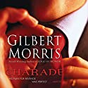 Charade (       UNABRIDGED) by Gilbert Morris Narrated by Raymond Scully