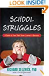 School Struggles: A Guide to Your Shu...