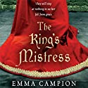 The King's Mistress Audiobook by Emma Campion Narrated by Nicolette McKenzie