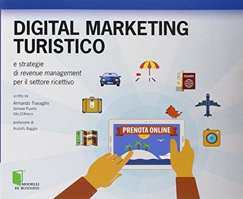 Digital marketing turistico e strategie di revenue management per il settore ricettivo PDF