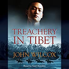 Treachery in Tibet: Simon Fonthill Series, Book 14 Audiobook by John Wilcox Narrated by Saul Reichlin