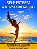 img - for Self-Esteem: A Teen's Guide for Girls book / textbook / text book
