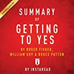 Summary of Getting to Yes, by Roger Fisher, William Ury, and Bruce Patton | Includes Analysis |  Instaread