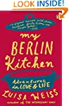 My Berlin Kitchen: A Love Story (with...