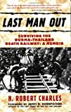 51zM2eFhA0L. SL160  Last Man Out: Surviving the Burma Thailand Death Railway: A Memoir