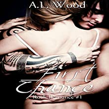 First Chance: Rock Romance, Book 1 (       UNABRIDGED) by A.L. Wood Narrated by Dominick Masters