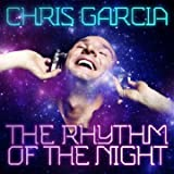 Chris Garcia Rhythm of the Night, the
