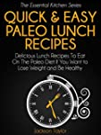 Quick and Easy Paleo Lunch Recipes: D...