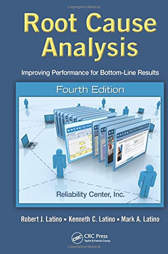 Root Cause Analysis: Improving Performance for Bottom-Line Results, Fourth Edition