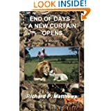 End of Days - A New Curtain Opens: a novel