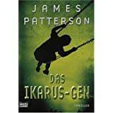 "Das Ikarus-Gen: Thrillervon ""James Patterson"""
