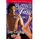 Playing Jax [Wylde Shore 2] (Siren Publishing Classic) ~ Jan Graham