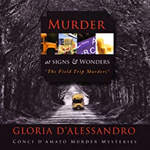 Murder at Signs and Wonders: The Field Trip Murders | [Gloria D'Alessandro]