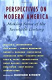 Perspectives on Modern America: Making Sense of the Twentieth Century