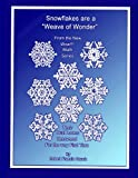 Snowflakes are a Weave of Wonder: An application topic of the new Wow math series