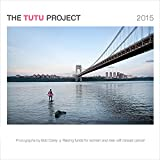 The Tutu Project 2015 Wall Calendar