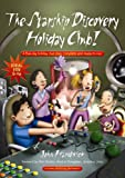 The Starship Discovery Holiday Club!: A Five-day Holiday Club Plan, Complete and Ready-to-run