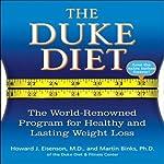 The Duke Diet: The World-Renowned Program for Healthy and Lasting Weight Loss | Howard J. Eisenson,Martin Binks