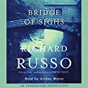 Bridge of Sighs (       UNABRIDGED) by Richard Russo Narrated by Arthur Morey