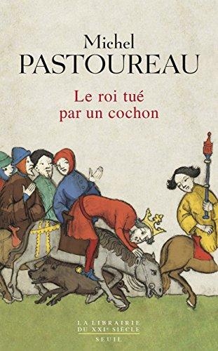 Le Roi tué par un cochon: Une mort infâme aux origines des emblèmes de la France ?