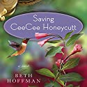 Saving Ceecee Honeycutt (       UNABRIDGED) by Beth Hoffman Narrated by Jenna Lamia