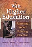 The Web in Higher Education: Assessing the Impact and Fulfilling the Potential
