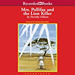 Mrs. Pollifax and the Lion Killer (       UNABRIDGED) by Dorothy Gilman Narrated by Barbara Rosenblat
