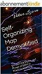 Self-Organizing Map Demystified: Unra...