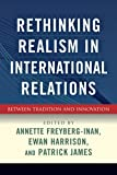 img - for Rethinking Realism in International Relations: Between Tradition and Innovation book / textbook / text book