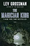 img - for The Magician King: A Novel (The Magicians) book / textbook / text book