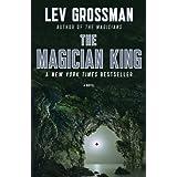 The Magician King: A Novel (The Magicians Book 2) ~ Lev Grossman