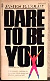 img - for Dare to be you: A psychologist's reflections on Christian experience book / textbook / text book