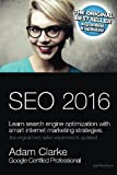 SEO 2016 Learn Search Engine Optimization  With Smart Internet Marketing Strategies: Learn SEO with smart internet marketing strategies