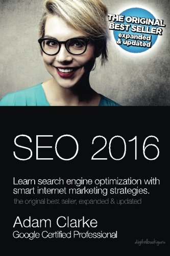 SEO 2016 Learn Search Engine Optimization  With Smart Internet Marketing Strategies: Learn SEO with smart internet marketing strategiesB