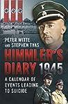 Himmler's Diary 1945: A Calender of E...