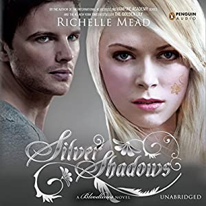 Silver Shadows: Bloodlines, Book 5 | [Richelle Mead]