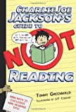 Charlie Joe Jackson's Guide to Not Reading (Charlie Joe Jackson Series)
