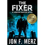 The Fixer: A Lawson Vampire Novel 1 (The Lawson Vampire Series)by Jon F. Merz